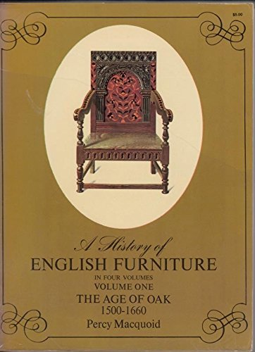 History of English Furniture: Age of Oak v. 1: Macquoid, Percy