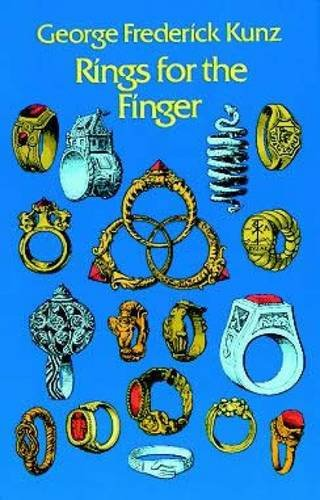 9780486222264: Rings for the Finger; From the Earliest Known Times to the Present, With Full Descriptions of the Origin, Early Making, Materials, the Archaeology, H: ... the Archaeology, History, for Affection,