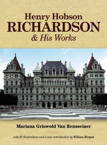 9780486223209: Henry Hobson Richardson and His Works (Dover Architecture)