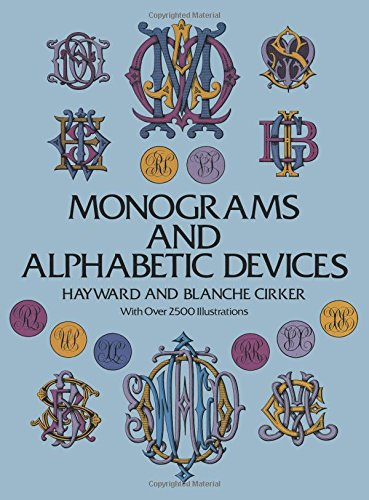 Monograms and Alphabetic Devices: Cirker, Hayward and Blanche eds.
