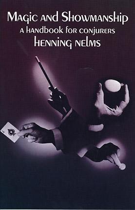 MAGIC AND SHOWMANSHIP, A Handbook for Conjurers: Henning Nelms