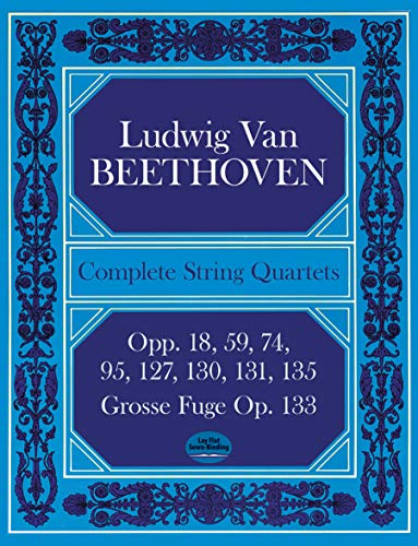 Complete String Quartets and Grosse Fuge: From the Breitkopf & Hartel Complete Works Edition.