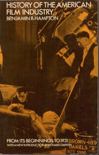 History of the American Film Industry from: Benjamin B. Hampton