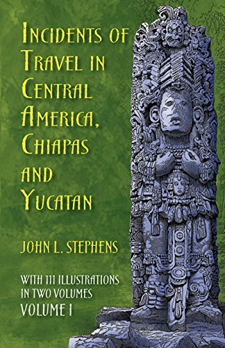 9780486224046: Incidents of Travel in Central America, Chiapas and Yucatan: v. 1 (Incidents of Travel in Central America, Chiapas & Yucatan)