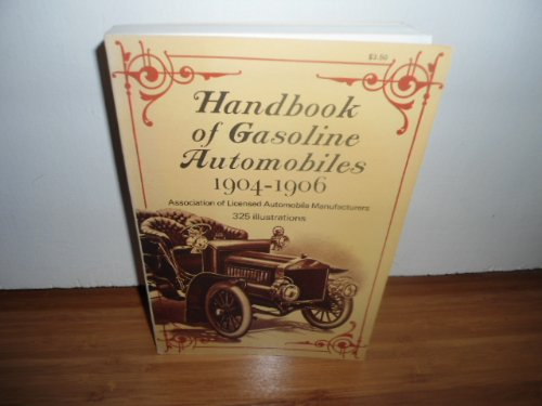 Hand Book of Gasoline Automobiles 1904--1906: Introduction By Clarence P. Hornung