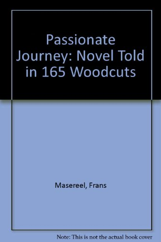 9780486224473: Passionate Journey: Novel Told in 165 Woodcuts