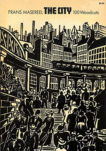 The city (Die Stadt);: 100 woodcuts: Masereel, Frans