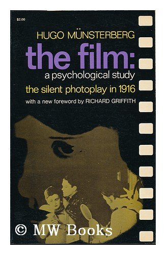 The Film: A Psychological Study: The Silent Photoplay in 1916