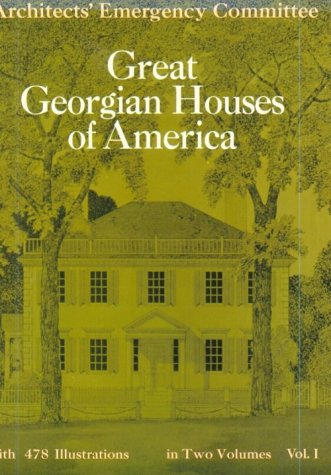 Great Georgian Houses of America, Vol. 1: Architects' Emergency Committee