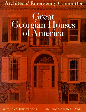 Great Georgian Houses of America, Vol. 2: Architects' Emergency Committee, Architects' Emergency