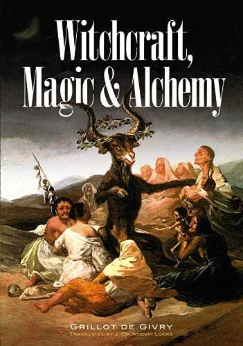 9780486224930: Witchcraft, Magic and Alchemy (Dover Occult)