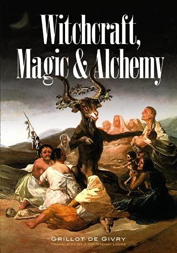 9780486224930: Witchcraft: Magic and Alchemy