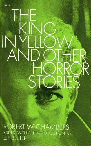 The King in Yellow and Other Horror: Robert W. Chambers