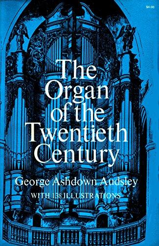 9780486225296: The Organ of the Twentieth Century