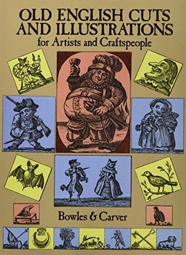 Old English Cuts and Illustrations for Artists and Craftspeople: Bowles; Carver