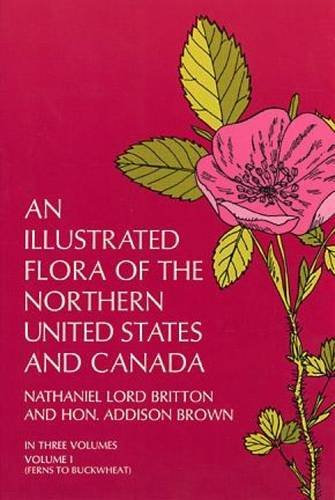 An Illustrated Flora of the NOrthern United States and CAnada - Three Volumes: Britton and Brown