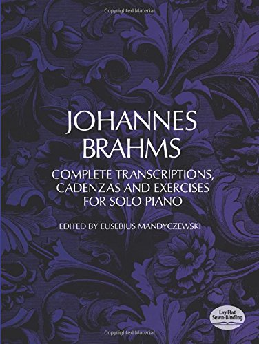 9780486226521: Johannes Brahms Complete Transcriptions, Cadenzas and Exercises for Solo Piano