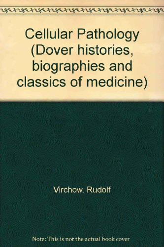 9780486226989: Cellular Pathology (Dover histories, biographies and classics of medicine)