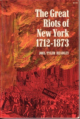 9780486227207: Great Riots of New York, 1712-1873 (The Dover anarchy library)