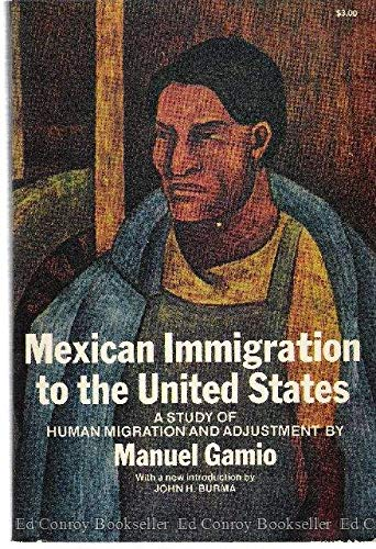 Mexican Immigration to the United States; A: Gamio, Manuel