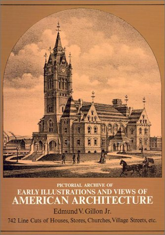 Pictorial Archive of Early Illustrations and Views of Americana Architecture