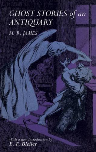 Ghost Stories of an Antiquary: M. R. James