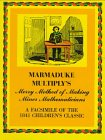 Marmaduke Multiply's Merry Method of Making Minor Mathematicians (facsimile of the 1841 children'...