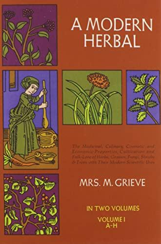 A Modern Herbal: Grieve, Maud