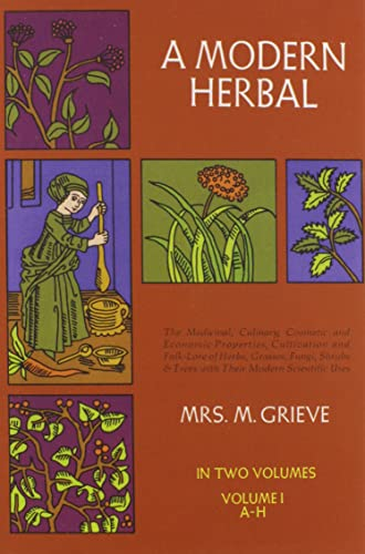 9780486227986: A Modern Herbal (Volume 1, A-H): The Medicinal, Culinary, Cosmetic and Economic Properties, Cultivation and Folk-Lore of Herbs, Grasses, Fungi, Shrubs & Trees with Their Modern Scientific Uses