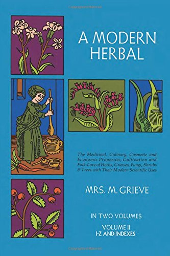 A Modern Herbal (Volume 2, I-Z and Indexes): Margaret Grieve