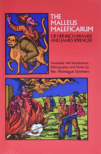 The Malleus Maleficarum of Heinrich Kramer and: Kramer, Heinrich; Sprenger,