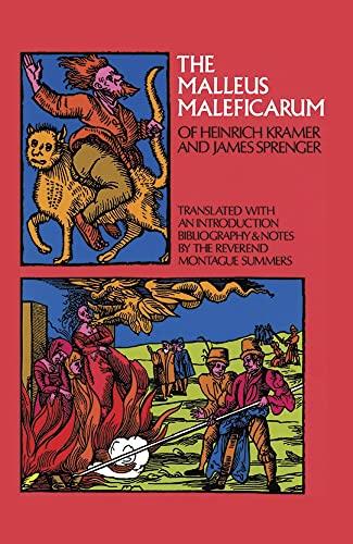 The Malleus Maleficarum Of Heinrich Kramer And James Sprenger.: Summers, Montague (translation).