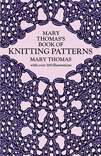 9780486228181: Mary Thomas's Book of Knitting Patterns (Dover Knitting, Crochet, Tatting, Lace)