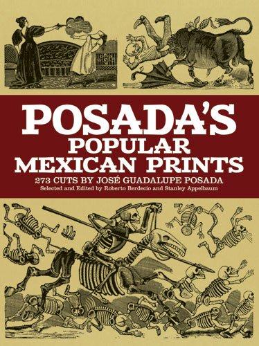 9780486228549: Posada's Popular Mexican Prints: 273 Cuts