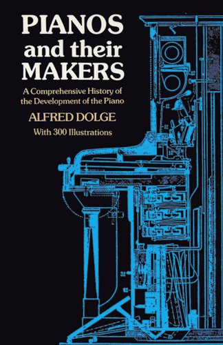 Pianos and Their Makers: Dolge, A.