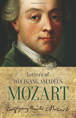 Letters of Wolfgang Amadeus Mozart: Mozart, Wolfgang Amadeus (Hans Mersmann, ed.)