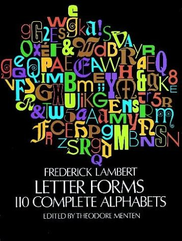 Letter Forms: 110 Complete Alphabets (Dover Pictorial Archives): Frederick Lambert