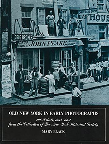 Old New York in Early Photographs : 196 Prints, 1853-1904 from the Collection of the New York His...