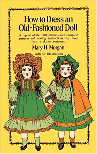 9780486229126: How to Dress an Old-Fashioned Doll
