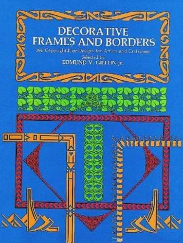 Decorative Frames and Borders: 396 Examples from the Renaissance to the Present Day.: Gillon, ...