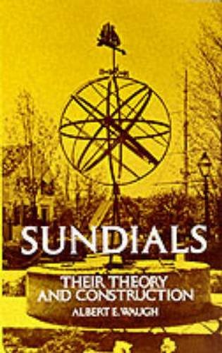 Sundials Their Theory and Construction