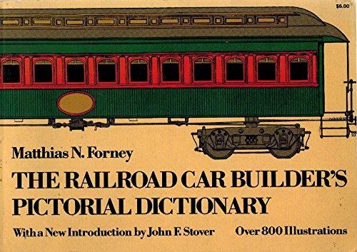 Railroad Car Builder's Pictorial Dictionary (Dover Americana): Matthias Forney