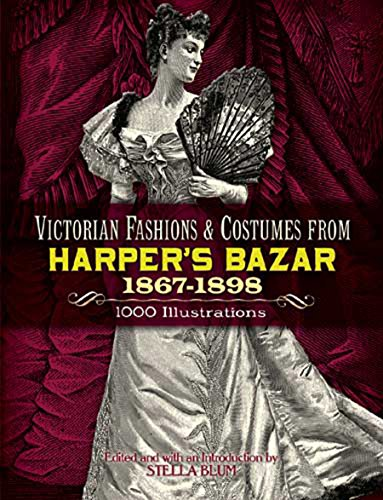 9780486229904: Victorian Fashions and Costumes from Harper's Bazar, 1867-1898 (Dover Fashion and Costumes)