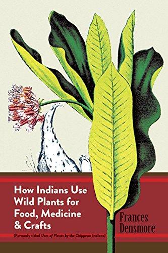 How Indians Use Wild Plants for Food,: Densmore, Frances
