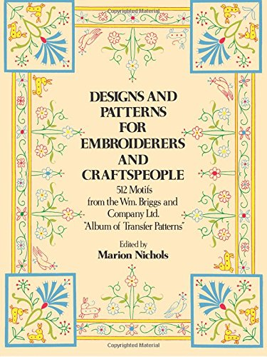 DESIGNS AND PATTERNS FOR EMBROIDERERS AND CRAFTSMEN. 512 MOTIFS FROM THE WM. BRIGGS AND COMPANY L...