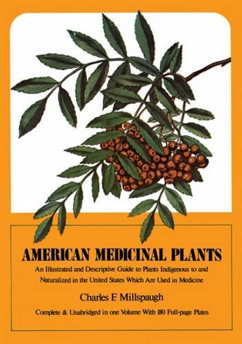 American Medicinal Plants: An Illustrated and Descriptive Guide to Plants Indigenous to and ...