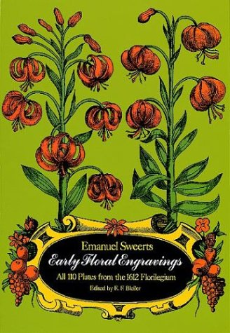 """Early Floral Engravings: All 110 Plates from the 1612 """"Florilegium"""": Sweerts, Emanuel"""