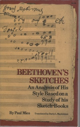 9780486230429: Beethoven's Sketches: An Analysis of His Style Based on a Study of His Sketch-Books