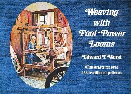Weaving With Foot-Power Looms: Edward Francis Worst