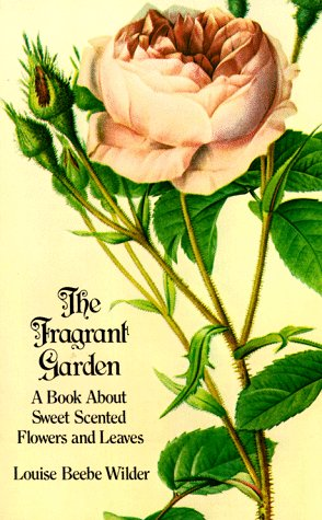 9780486230719: The Fragrant Garden: A Book About Sweet Scented Flowers and Leaves